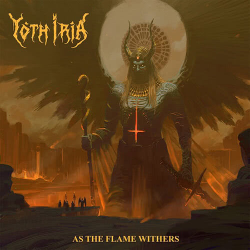 Yoth Iria - As the Flame Withers (2021)