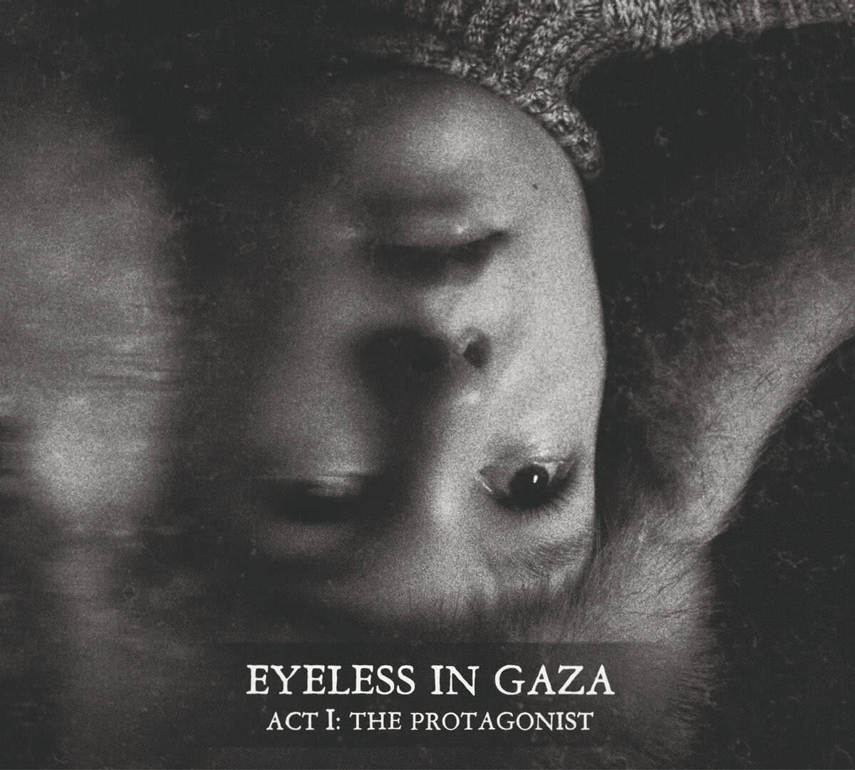 Eyeless In Gaza - Act I: The Protagonist (2020)