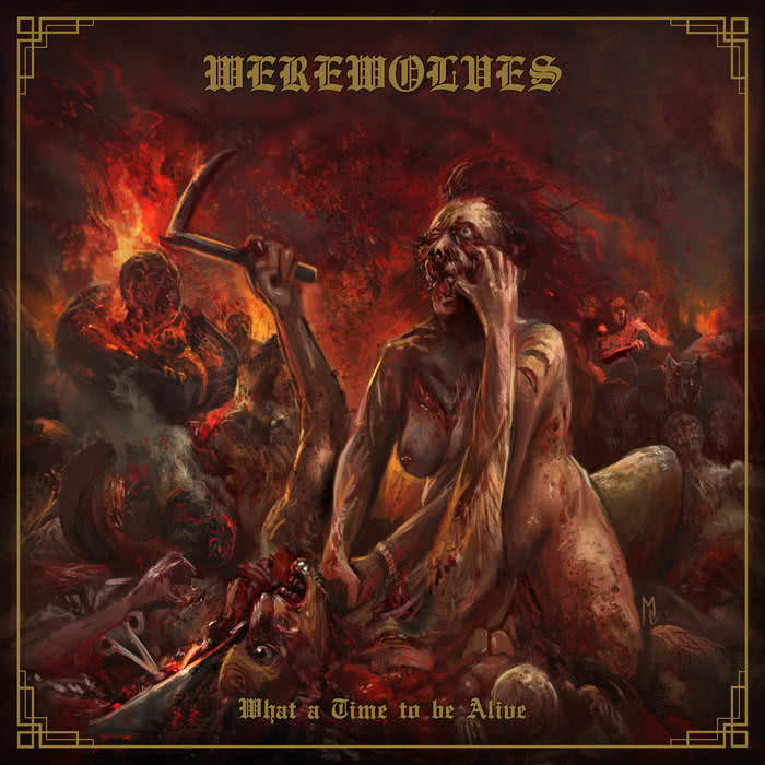 Werewolves - What a Time to be Alive (2021)