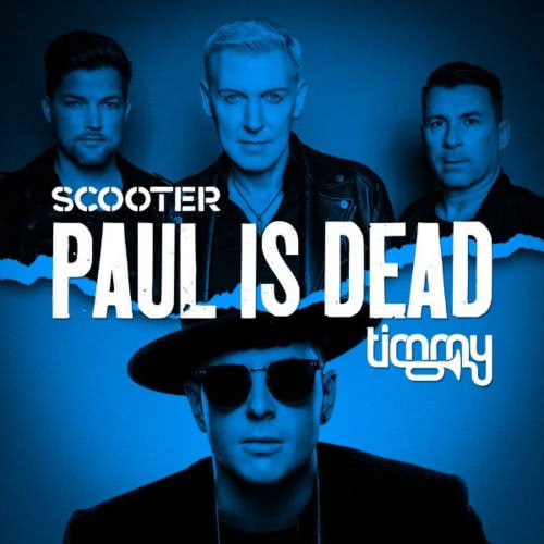 Scooter - Paul Is Dead feat. Timmy Trumpet (Single) (2020)