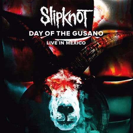 Slipknot - Day Of The Gusano: Live In Mexico (2017) скачать