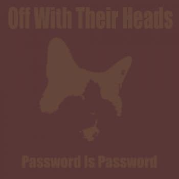 Off with Their Heads - Password Is Password (2020)