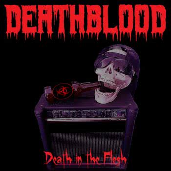 Deathblood - Death In The Flesh (2021) скачать