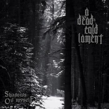A Dead Cold Lament - Shadows Ov Myself (2020) скачать