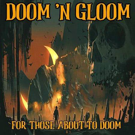Doom 'n Gloom - For Those About to Doom (2021) скачать