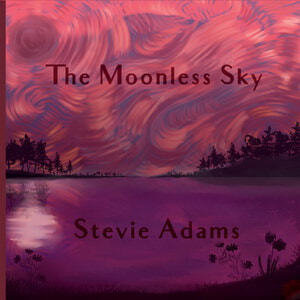 Stevie Adams - The Moonless Sky (2020)