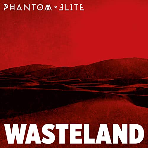 Phantom Elite - Wasteland (2017) скачать