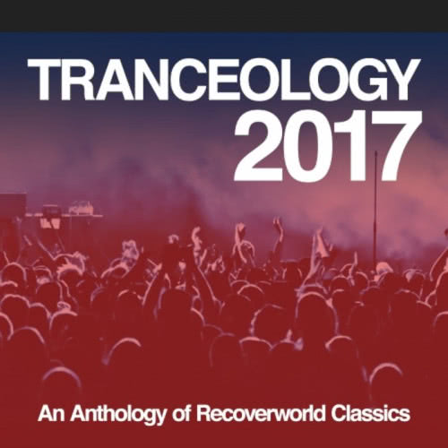 Tranceology 2017: An Anthology Of Recoverworld Classics (2020) скачать