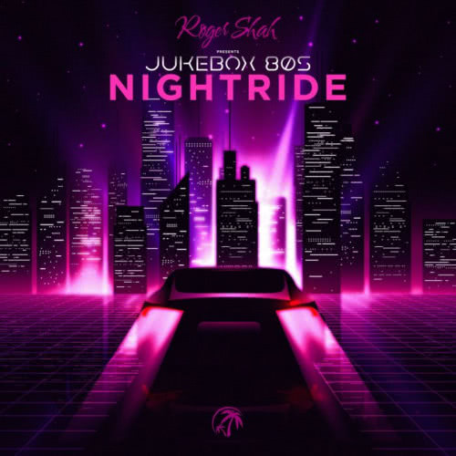 Roger Shah pres. Jukebox 80s - Nightride (2021) скачать