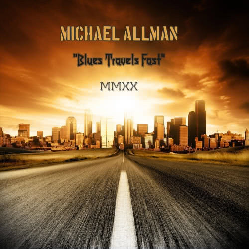 Michael Allman - Blues Travels Fast (2020) скачать