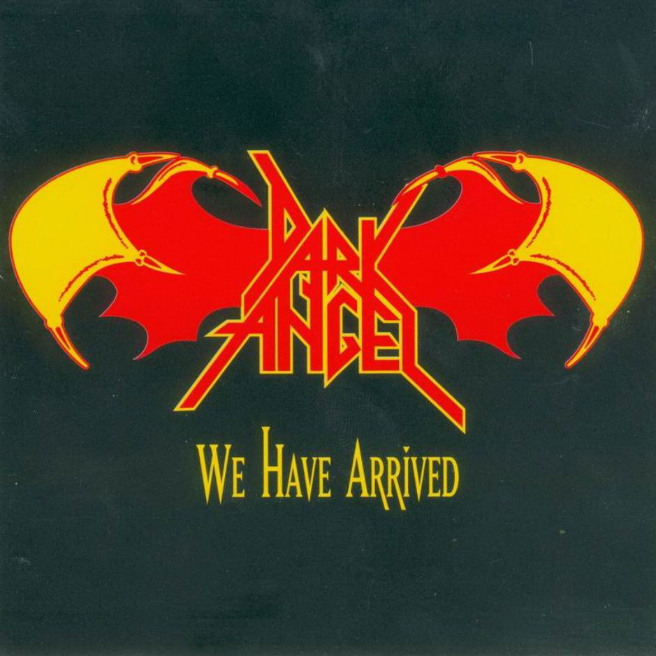 Dark Angel - We Have Arrived (1984) скачать