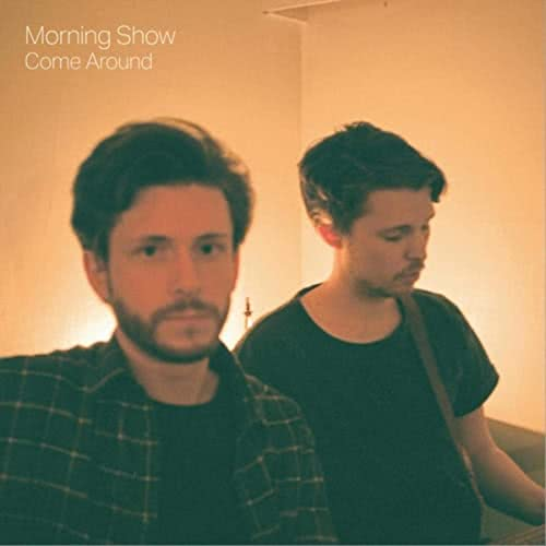 Morning Show - Come Around (2021) скачать