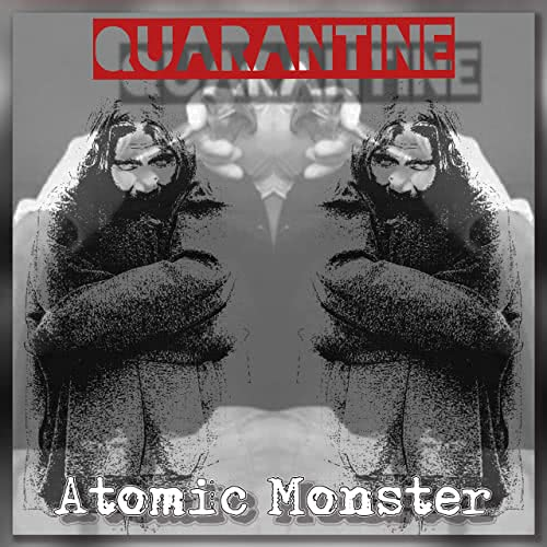 Atomic Monster - Quarantine (2021) скачать