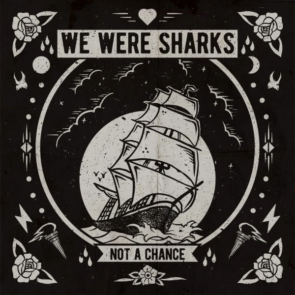We Were Sharks - Not a Chance (2020)
