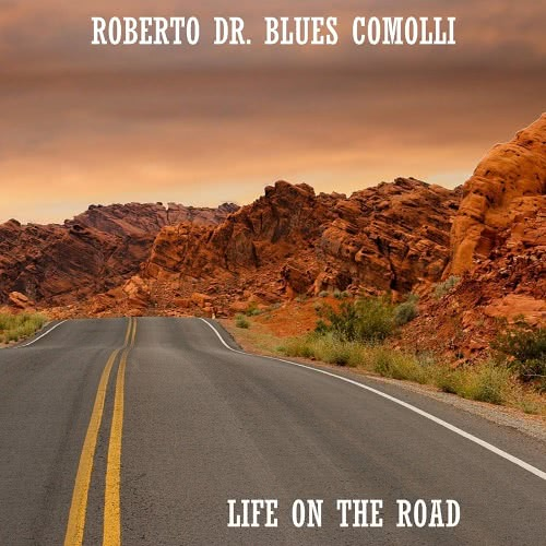 Roberto Dr. Blues Comolli - Life on the Road (2020) скачать