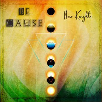 Be Cause - New Knights (2021)