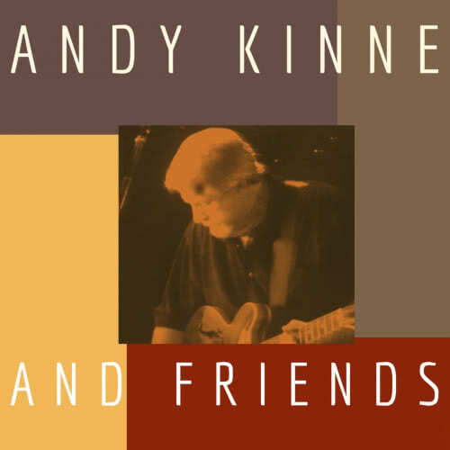 Andy Kinne - Andy Kinne and Friends (2021)