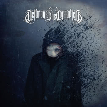 Dethrone the Corrupted - Amidst A Thriving System (Single) (2021)