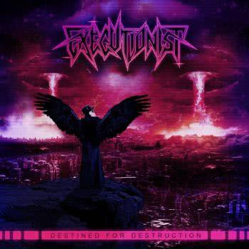 Executionist - Destined for Destruction (2021)