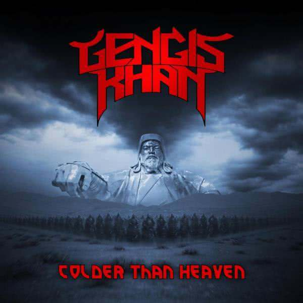 Gengis Khan - Colder Than Heaven (2021)