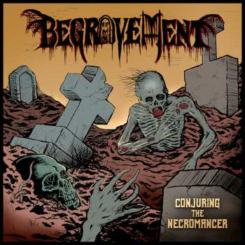 Begravement - Conjuring the Necromancer (2021) скачать