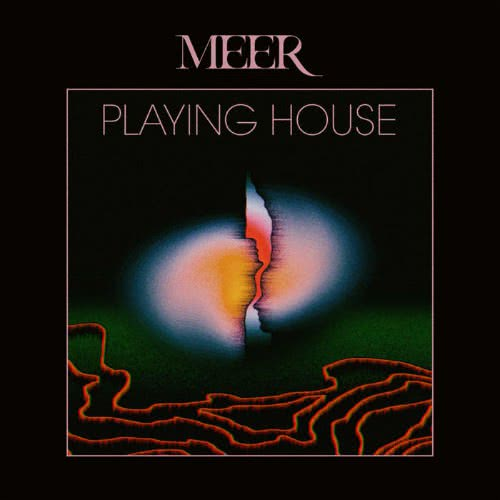 Meer - Playing House (2021)