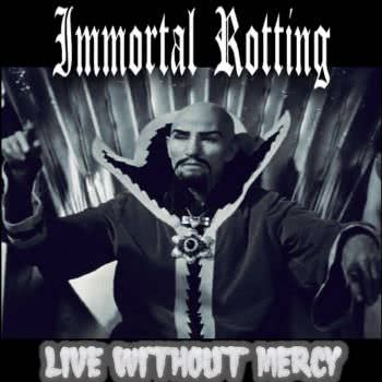 Immortal Rotting - Live Without Mercy (2021) скачать
