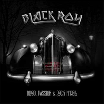 Blackroy - Blood, Passion & Rock'n'Roll (2021) скачать