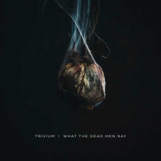 Trivium - What The Dead Men Say (2020) скачать