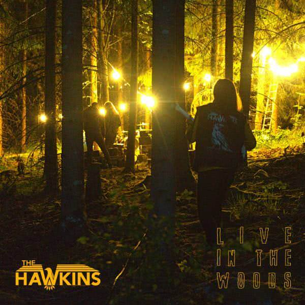 The Hawkins - Live in the Woods (2021) скачать