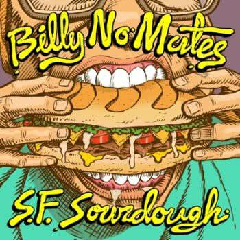 Billy No Mates - S.F. Sourdough (2021)