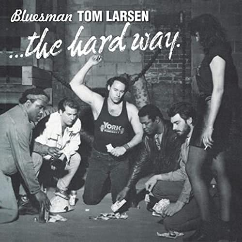 Bluesman Tom Larsen - The Hard Way (2021)