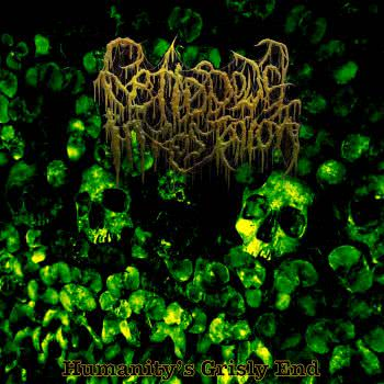 Fetid Bowel Infestation - Humanity's Grisly End (2020)