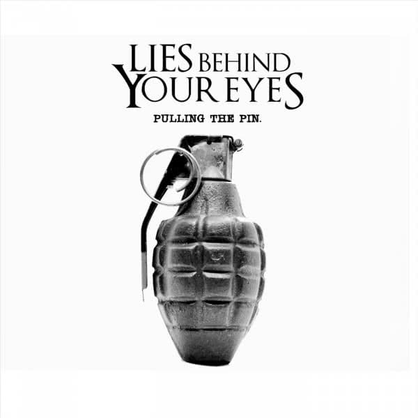Lies Behind Your Eyes - Pulling the Pin (2020)