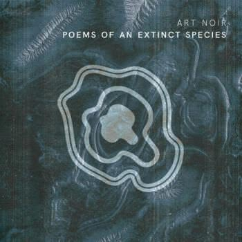 Art Noir - Poems of an Extinct Species (2021) скачать