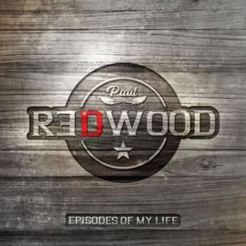 Paul Redwood - Episodes of My Life (2021) скачать