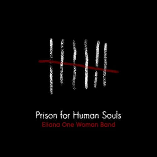 Eliana One Woman Band - Prison For Human Souls (2021)