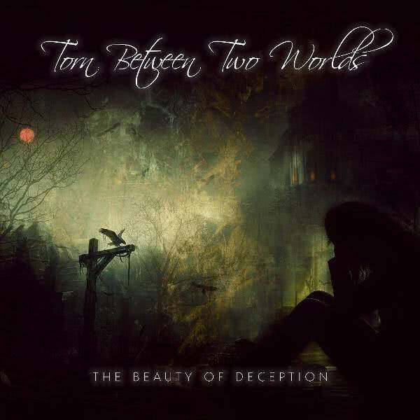 Torn Between Two Worlds - The Beauty Of Deception (Single) (2021)