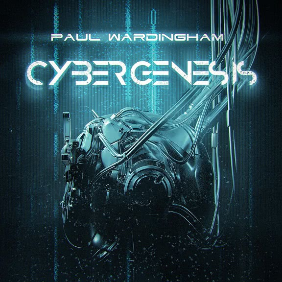 Paul Wardingham - Cybergenesis - Part 1 (2021)